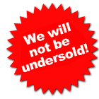 We will not be undersold!